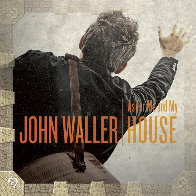 John_Waller_As_For_Me__My_Hous